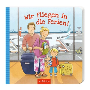 arsEditionPappbilderbuch Wir fliegen in die Ferien! 1